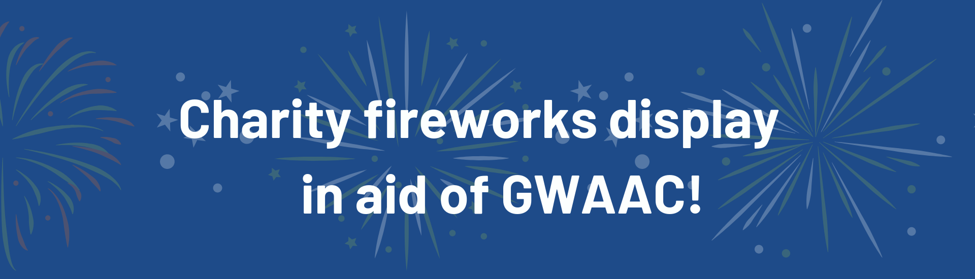 Charity fireworks display in aid of GWAAC!